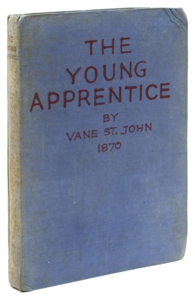 The Young Apprentice, or The Watchwords of Old London. Boys' Adventure, Vane Ireton Saint John
