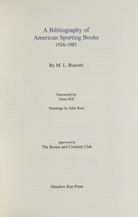 A Bibliography of American Sporting Books, 1926-1985. Foreword by Gene Hill