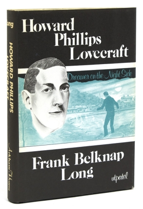 Howard Phillips Lovecraft. Dreamer on the Night Side. Arkham House, Frank Belknap Long.