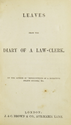 Leaves from the Diary of a Law-Clerk. By the Author of 'Recollections of a Detective Police...
