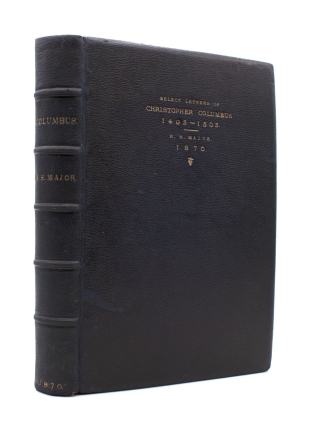 Select Letters of Christopher Columbus, with other Original Documents Relating to His Four Voyages to the New World. Translated and Edited by R. H. Major ..