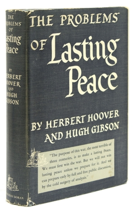 The Problems of Lasting Peace. Herbert Hoover, Hugh Gibson.
