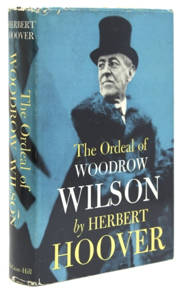 The Ordeal of Woodrow Wilson. Herbert Hoover