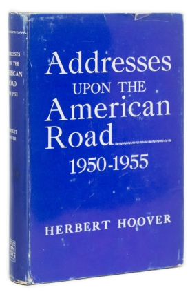 Addresses upon the American Road 1950-1955. Herbert Hoover.