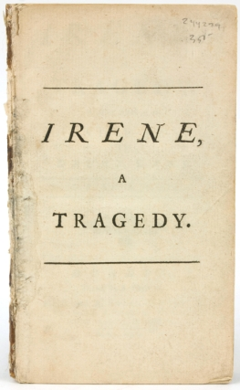 Irene: A Tragedy. As It Was Acted at the Theatre-Royal in Drury-Lane. Samuel Johnson