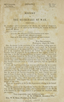 Report of the Secretary of War, Communicating...the Report of Lieutenant Colonel Graham on the Subject of the Boundary Line Between the United States and Mexico