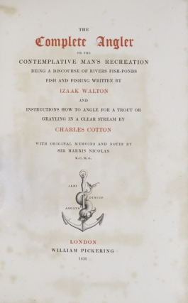 The Complete Angler … by Izaak Walton and … Charles Cotton … With Original Memoirs and Notes by Sir Harris Nicolas