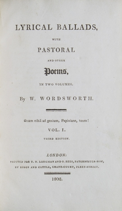 Lyrical Ballads, With Pastoral and Other Poems … Vol I. Third Edition … [… Vol II. Second Edition]