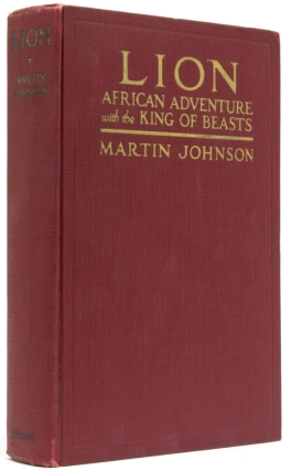 Lion. African Adventure with the King of Beasts. Martin Johnson