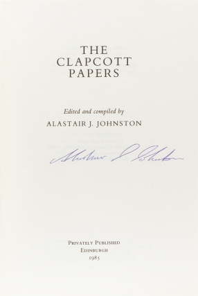 The Clapcott Papers. Edited by Alastair J. Johnston