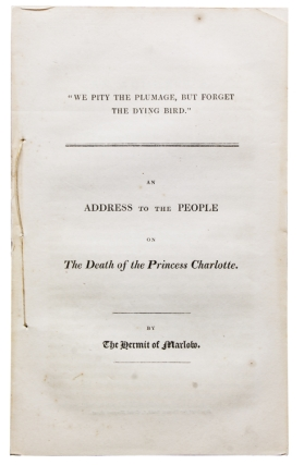 """We Pity the Plumage, but Forget the Dying Bird."" An Address to the People on the Death of..."