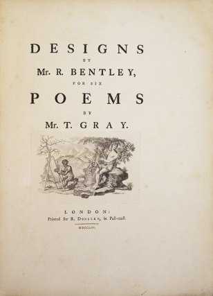 Designs by Mr. R. Bently, for Six Poems by Mr. T. Gray. Thomas Gray.