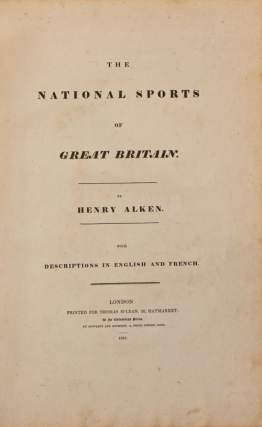 The National Sports of Great Britain, with Descriptions in English and French ... Chasse et Amusemens Nationaux de la Grande Bretagne