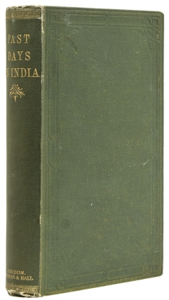 Past Days in India, or Sporting Reminiscences of the Valley of the Soane and the Basin of...