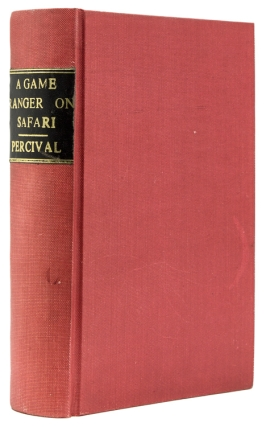 A Game Ranger on Safari. Edited by E.D. Cuming. big game, A. Blayney Percival