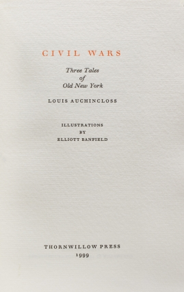 Civil Wars: Three Tales of Old New York. Illustrations by Elliott Banfield. Louis Auchincloss