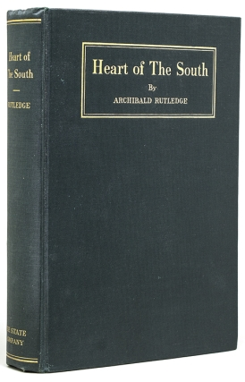 Heart of the South. Archibald Rutledge