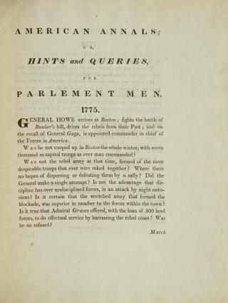 American Annals; or, Hints and Queries, for Parlement [sic] Men, 1775 [caption title]