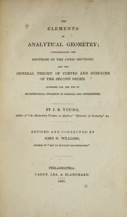 The Elements of Analytical Geometry; compressing the Doctrine of the Conic Sections...Revised and Corrected by John D. Williams