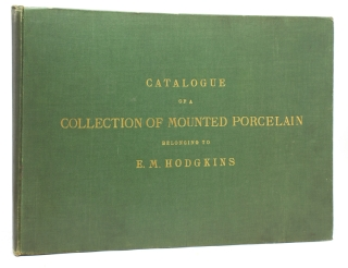 Catalogue Of A Collection Of Mounted Porcelain Belonging To E.M. Hodgkins. Seymour De Ricci