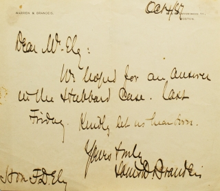 "Autograph Letter, signed. To Hon. Frederick David Ely (1838-1921). ""We had hoped for an answer to the Hubbard Case last Friday. Kindly let us know soon."" Louis Brandeis."