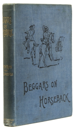 Beggars on Horseback. A Riding Tour in North Wales. E. Œ. Somerville, Martin Ross