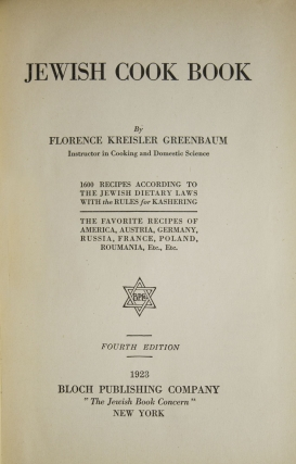Jewish Cook Book. 1600 recipes according to the Jewish dietary laws with the rules for kashering, the favorite recipes of America, Austria, Germany, Russia, France, Poland, Roumania, etc., etc
