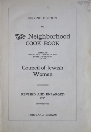 The Neighborhood Cook Book. Compiled Under the Auspices of the Portland Section in 1912