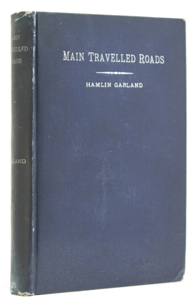 Main-Travelled Roads. Six Mississippi Valley Stories. Hamlin Garland