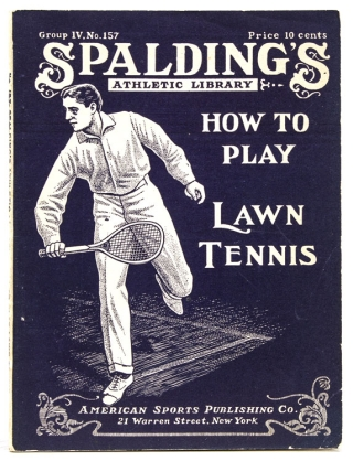 How to Play Lawn Tennis. Containing Practical Instruction from an Expert on Making Lawn Tennis...