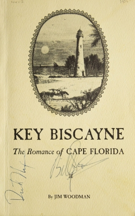 The Book of Key Biscayne Being the Romance of Cape Florida. Richard Nixon, Jim Woodman