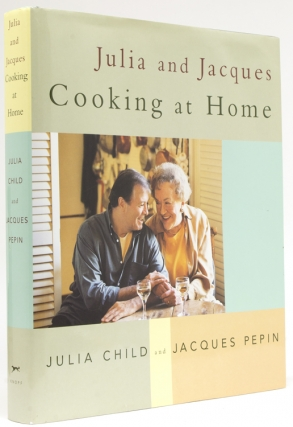Julia and Jacques Cooking at Home. Julia Child, Jacques PEPIN.