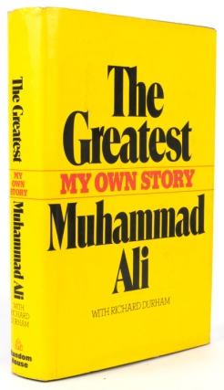 The Greatest. My Own Story. Muhammad Ali, Richard Durham.
