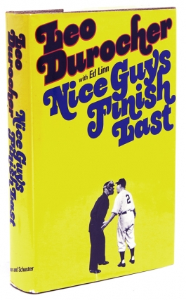 Nice Guys Finish Last. Leo Durocher, Ed Linn