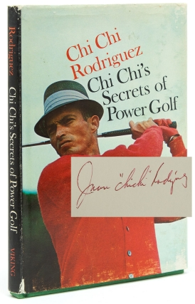 Chi Chi's Secret of Power Golf. Chi Chi Rodriquez