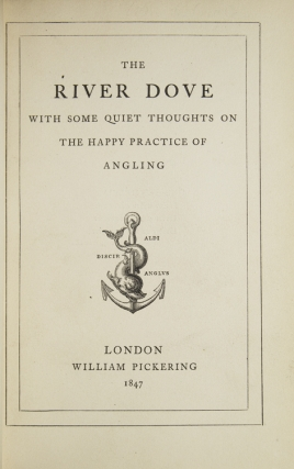 The River Dove. With some Quiet Thoughts on the Happy Practice of Angling