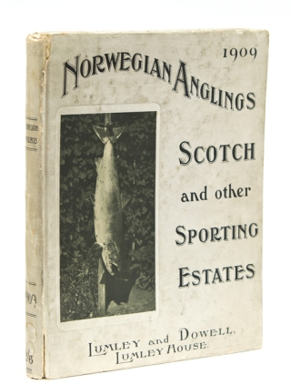 Norwegian Anglings and Other Sportings. With Map of Norway and Sweden … Season 1908 (Tenth Year of Issue). James Dowell.