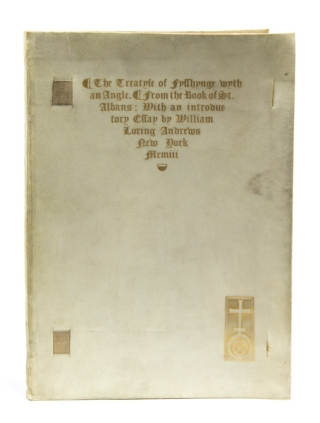 Treatyse of Fysshynge with an Angle. From the Book of St. Albans … With an Introductory Essay...