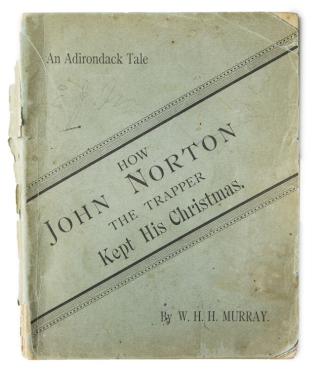 How John Norton the Trapper Kept his Christmas. W. H. H. Murray.