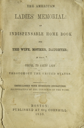 The American Ladies' Memorial : an indispensable home book for the wife, mother, daughter : in...