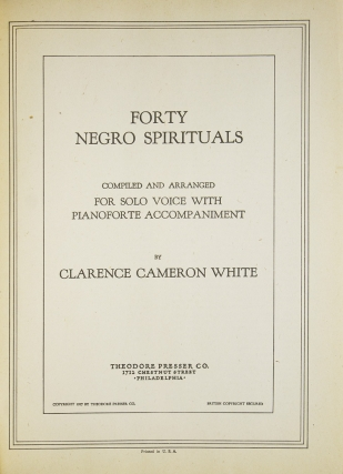 Forty Negro Spirituals. Compiled and Arranged for Solo Voice with Pianoforte Accompaniment