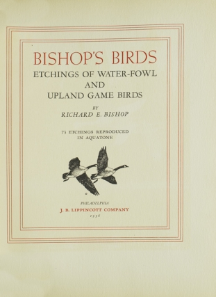 Bishop's Birds. Etchings of Water-Fowl and Upland Game Birds. Foreword by Colonel Harold P. Sheldon