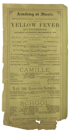 Broadisde advertising an Extraordinary Entertainment, for the Benefit of the Yellow Fever Sufferers, Thursday Afternoon, September 26, 1878. Under the auspices of the entire amusement professions of Philadelphia. At the Academy of Music