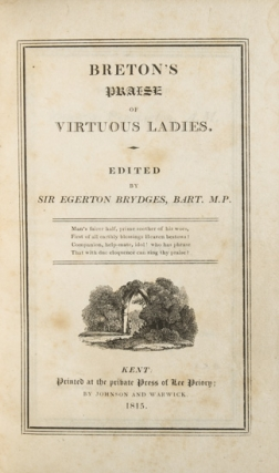Breton's Praise of Virtuous Ladies. Edited by Egerton Brydges