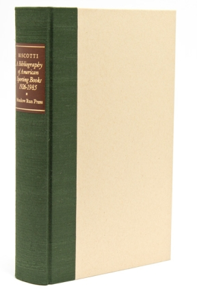 A Bibliography of American Sporting Books, 1926-1985. Foreword by Gene Hill. M. L. Biscotti