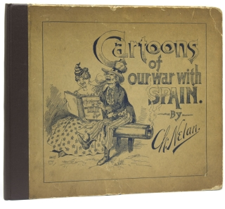 Cartoons of our War with Spain. Charles Nelan