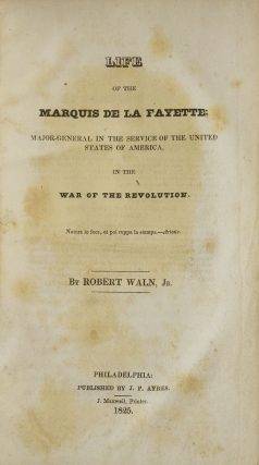 Life of the Marquis de La Fayette; Major-General in the Service of the United States of America, in the War of the Revolution