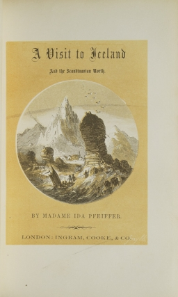 A Visit to Iceland and the Scandanavian North. Translated from the German of … with numerous Explanatory Notes