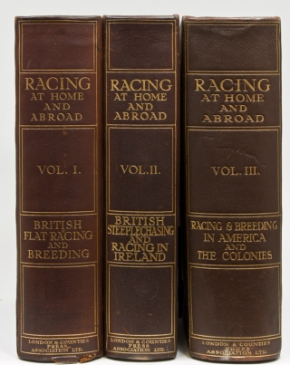 Racing at Home & Abroad: Vol. I: British Flat Racing and Breeding; Vol. II: British...