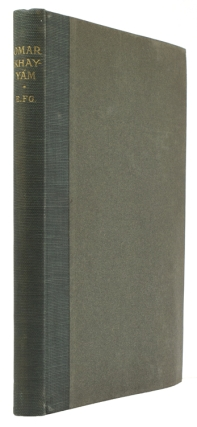 Rubáiyát of Omar Khayyám. A Variorum Edition of Edward Fitzgerald's Rendering into English...